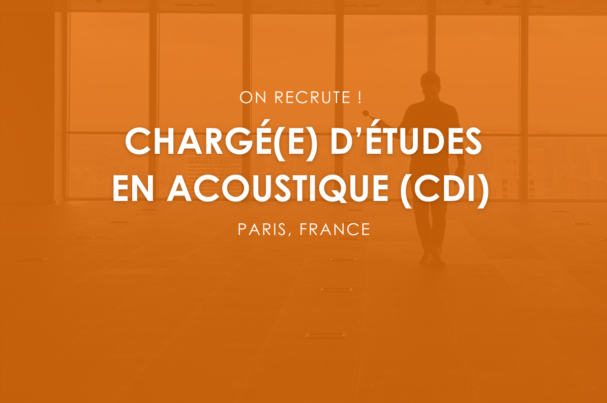 On recrute : Chargé(e) d'études en Acoustique (CDI)